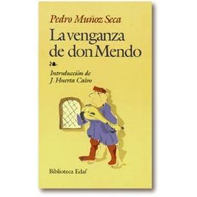 La Venganza De Don Mendo. Pedro Muñoz Seca. Edaf