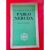 Los Versos Mas Populares De Pablo Neruda- Cincuentenario