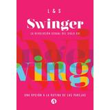 Libro Swinger La Revolución Sexual Del Siglo Xxl