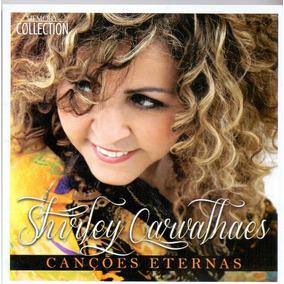 Cd Shirley Carvalhaes - Canções Eternas