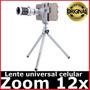Lente Luneta Universal Para Celulares Camera Zoom 12x