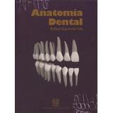 Anatomia Dental / Rafael Esponda Vila / Ed. Porrua / Estado: