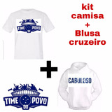 Kit Blusa Moletom+camisa Cruzeiro Futebol Cabuloso Torcedor 74fc0058b71d5