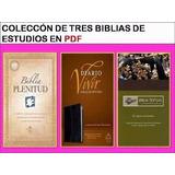 Coleccion De 3 Biblias De Estudio En Pdf + Obsequio