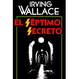 El Séptimo Secreto De Irving Wallace Digital