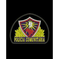 Brevê Bordado Polícia Comunitária Com Velcro + Frete Gratis