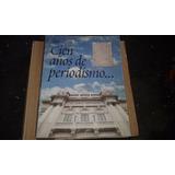 Cien Años De Periodismo Diario La Nueva Provincia 1898-1998