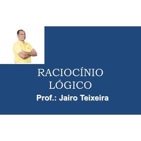 Curso Raciocínio Lógico 2017 - Jairo Teixeira