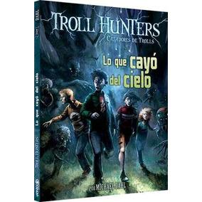 Colección Troll Hunters 1 - Lo Que Cayó Del Cielo