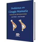 Fisher,problemas En Cirugía Mamaria Manual De Reparaciones