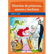 Historias De Princesas, Amores Y Hechizos -  Longseller