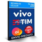 Recarga Celular Crédito Online Oi Claro Vivo Tim R$ 20,00