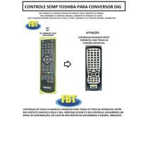 Controle Semp Toshiba Dc 2008 Para Conversor Fbt567
