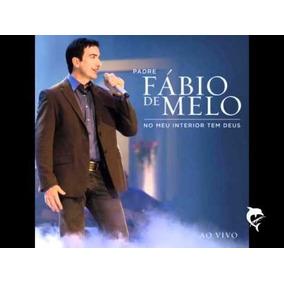 Cd Padre Fabio De Melo - No Meu Interior Tem Deus - Ao Vivo