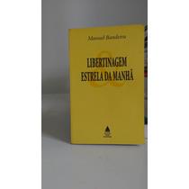 Libertinagem/ Estrela Da Manhã - Manuel Bandeira