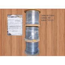 Cable De Cobre Cal. 300 Kcm Marca Viakon (precio Por Metros)