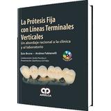 La Prótesis Fija Con Líneas Terminales Verticales + Dvd (201