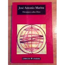 José Antonio María. Dictamen Sobre Dios. Editorial Anagrama.