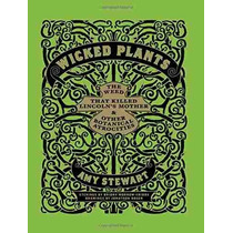 Libro Wicked Plants: The Weed That Killed Lincoln