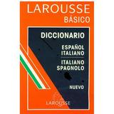 Diccionario Básico Larousse Español- Italiano/ Italiano- Sp