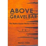 Above The Gravel Bar,the Native Canoe Routes Of Maine David