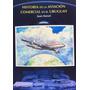 Historia Aviacion Comercial Uruguay Maruri 20 Compañias T 2