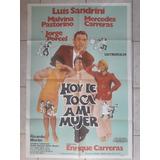 Afiche De Hoy Le Toca A Mi Mujer - Luis Sandrini