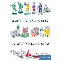 Digital La Importancia De Las Cosas Marta Rivera De La Cruz
