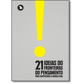 21 Ideias Do Fronteiras Do Pensamento Para Compreender O Mun