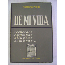 De Mi Vida. Recuerdos, Estampas, Siluetas- Indalencio Prieto