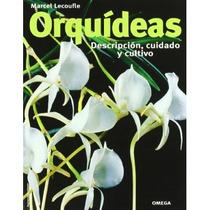 Orquideas.descripcion,cuidado Y Cultivo (guías Envío Gratis