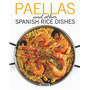 Paellas And Other Spanish Rice Dishes (spanish Envío Gratis