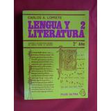 Lengua Y Literatura 2. Carlos Loprete Plus Ultra Nuevo 1981