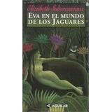 Eva En El Mundo De Los Jaguares