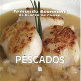 Pescados . El Placer De Comer - Armando Scannone