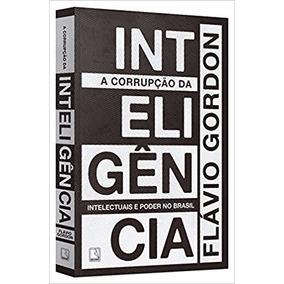 A Corrupção Da Inteligência Livro Flávio Gordon