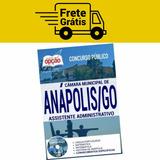 Apostila Câmara Anápolis Go 2017 - Assistente Administrativo