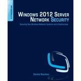 Windows 2012 Server Network Security. Derrick Rountree
