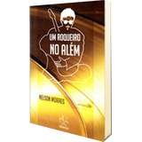 Um Roqueiro No Além - Zilio, Nelson Moraes (capa Nova)