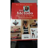 Mi Método Para Estar En Forma... Dra. Patricia Sangenis