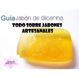 Guía Práctica Aprende Jabones De Glicerina Artesanales Digit