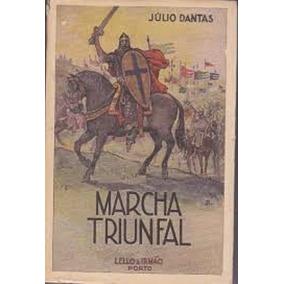 Marcha Triunfal - Júlio Dantas