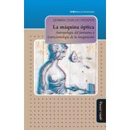 La Máquina Óptica. Antropología Del Fantasma