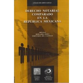 Libro Derecho Notarial Comparado En La República Mexicana