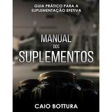 Manual Dos Suplementos - Caio Bottura - Academia Fitness