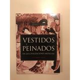 Vestidos Y Peinados En Las Civilizaciones Antiguas.