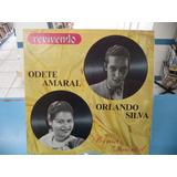 Lp/vinil Odete Amaral Orlando Silva Poema Imortal Revivendo