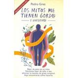 Libro Los Mitos Me Tienen Gordo Y Enfermo - Envio Gratis