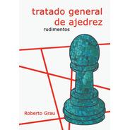 Tratado General Del Ajedrez Tomo I