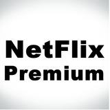 Con-ta Netflix Premium / 30 Dias 4 Telas